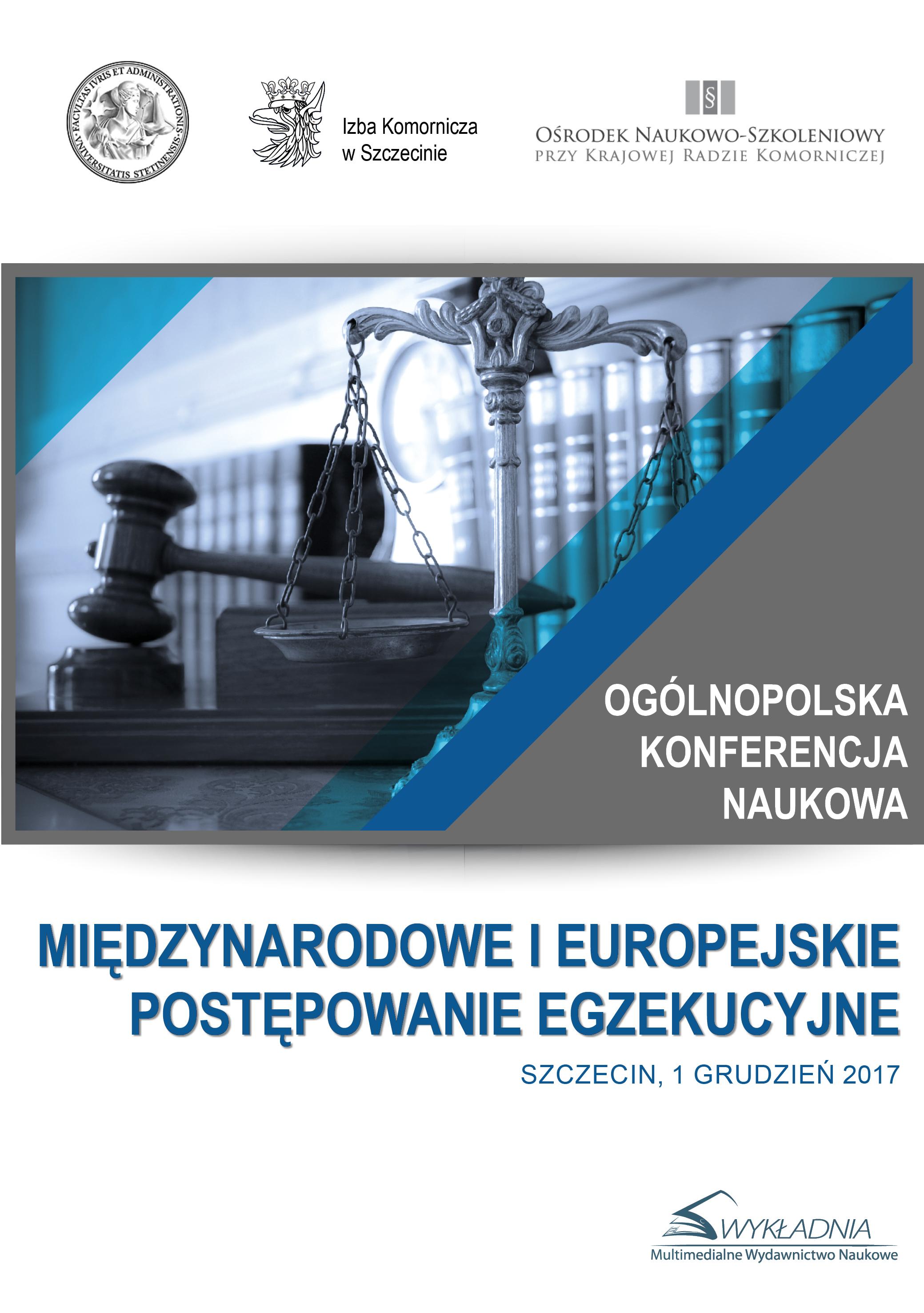 Ogólnopolska Konferencja Naukowa nt. Międzynarodowe i europejskie postępowanie egzekucyjne - materiał